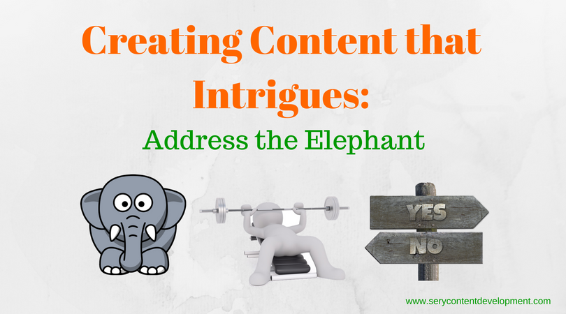 Creating content that intrigues - Address the elephant